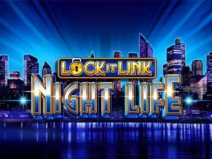 Lock it Link Night Life Slot